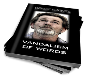 Vandalism of Words by Derek Haines