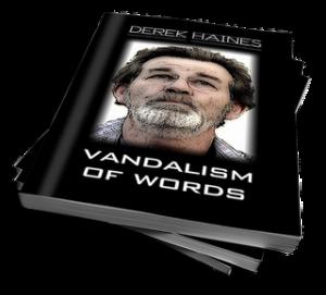 Vandalism of Words by Derek Haines