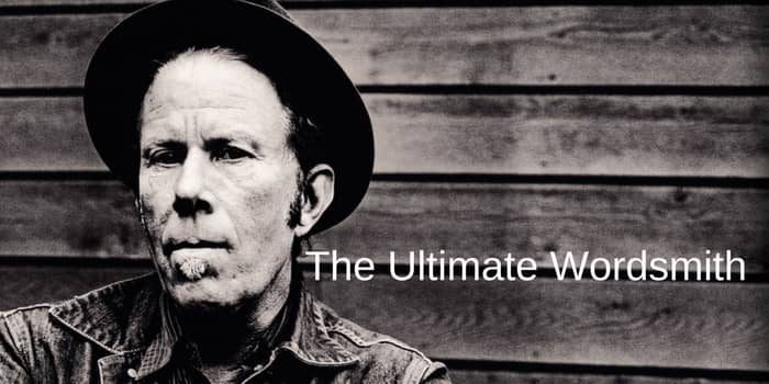 Tom Waits – The Ultimate Wordsmith