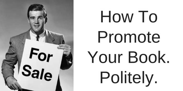 How to promote your book politely