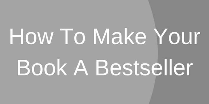 How To Make Your Book A Bestseller