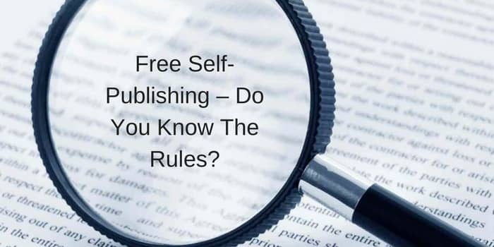 Free Self-Publishing – Do You Know The Rules?