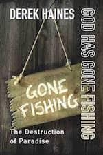 God Has Gone Fishing – The Destruction of Paradise