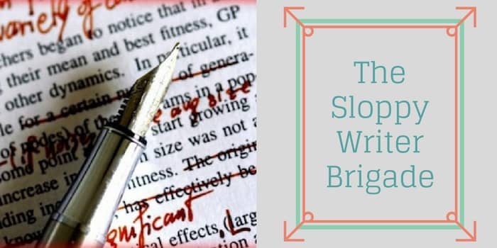 Don't Join The Sloppy Writer Brigade