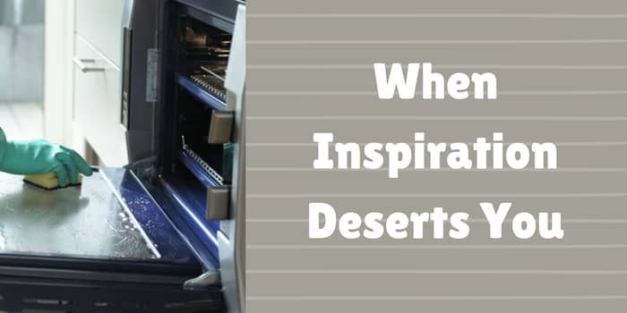 When The Inspiration Deserts You