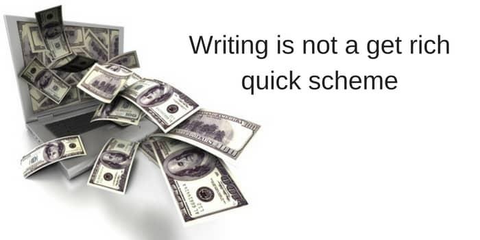 Writing is not a get rich quick scheme