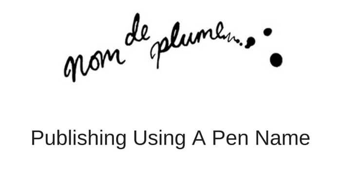 nom de plume Publishing Using A Pen Name