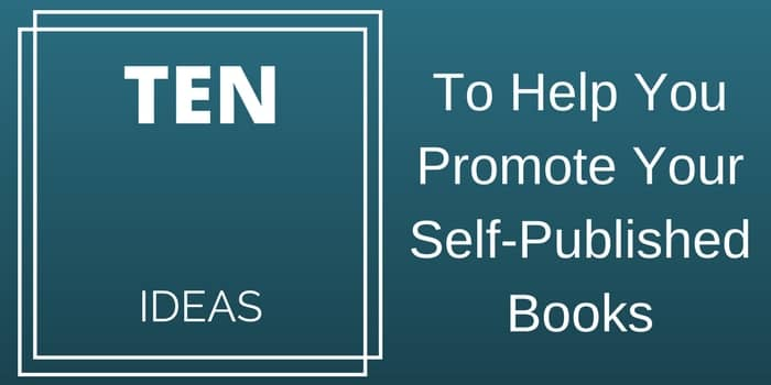 10 Ideas To Promote Self Published Books