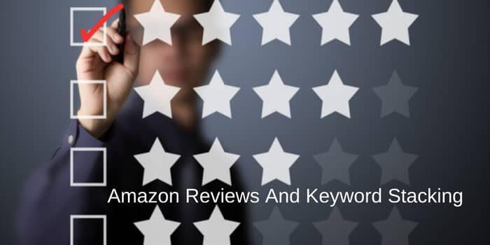 Amazon Reviews And Keyword Stacking