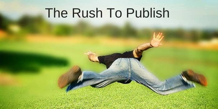 The Rush To Publish