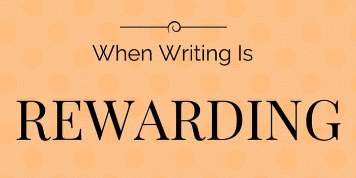 when writing is rewarding