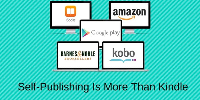Self Publishing Is More Than Kindle