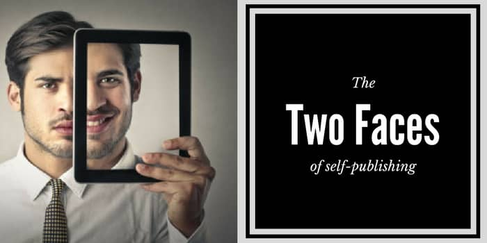 The Two Faces Of Self Publishing