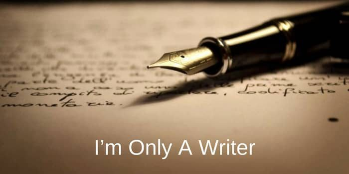 Sadly, I'm Only A Writer