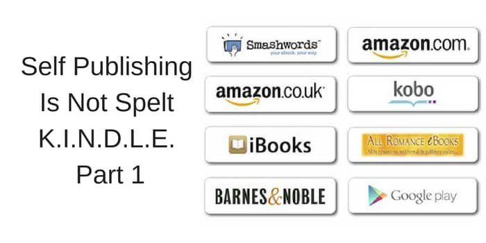Self Publishing Is Not Spelt K.I.N.D.L.E.