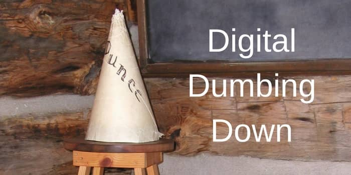 Digitally Dumbing Down Our Brains
