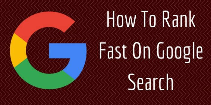 How To Rank Quickly On Google Search