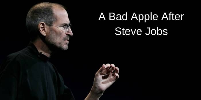 A Bad Apple After Steve Jobs