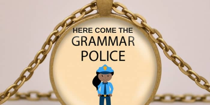 Here come the Grammar Police