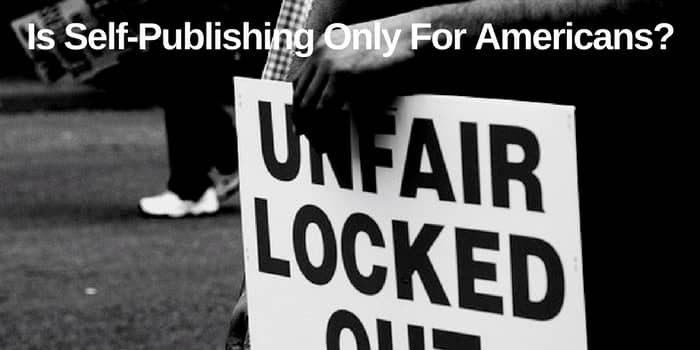 Is Self-Publishing Only For Americans?