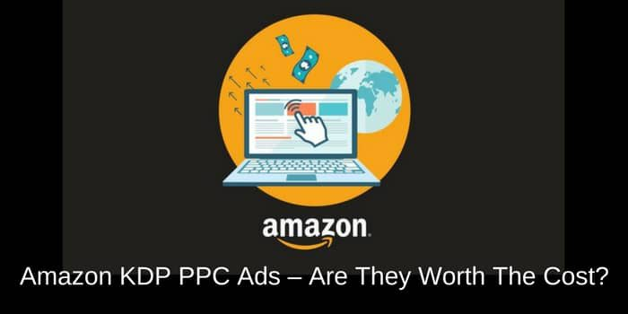 Amazon KDP PPC Ads – Are They Worth The Cost?
