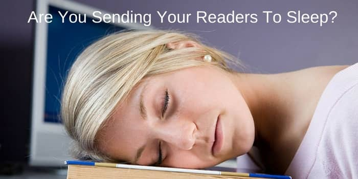 are you sending your readers to sleep