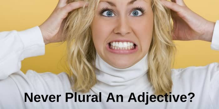 Plural Adjectives – An Arts Degree In Grammar