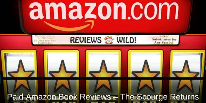 Paid Amazon Book Reviews – The Scourge Returns