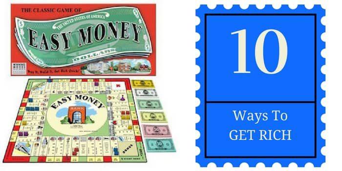 Ten Easy Ways To Get Rich
