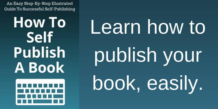 Want To Know How To Self-Publish A Book?
