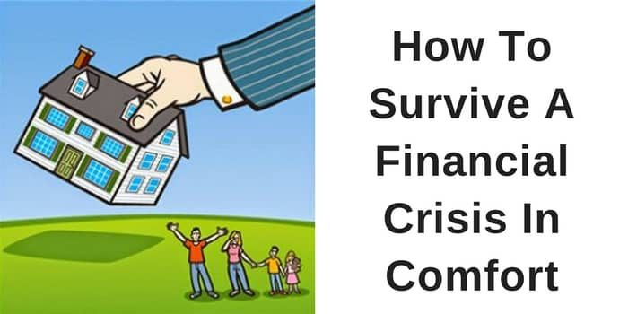 How To Survive A Financial Crisis In Total Comfort