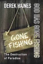 God Has Gone Fishing by Derek Haines